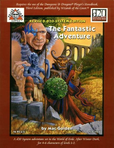 9781931275125: The Fantastic Adventure (Troll Lord Games D20)