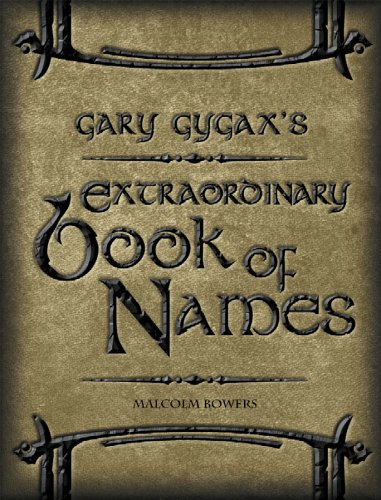 9781931275569: Gary Gygax's Extraordinary Book of Names: For a Gygaxian Fantasy World: The Essential Tool for Name Creation (Gygaxian Fantasy Worlds)