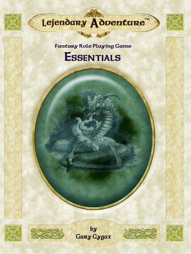 Gary Gygax's Lejendary Adventure: Essentials (9781931275675) by Gary Gygax
