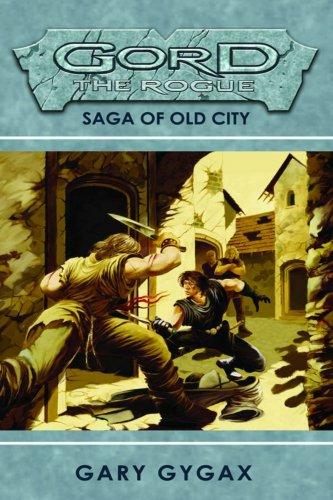 Gord the Rogue Saga of Old City: Gary Gygax