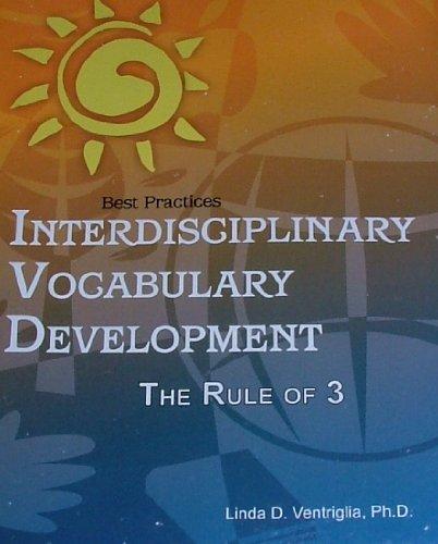 Best Practices Interdisciplinary Vocabulary Development the Rule: Linda D. Ventriglia,