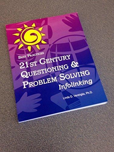 Best Practices 21st Century Questioning & Problem: Linda D. Ventriglia,