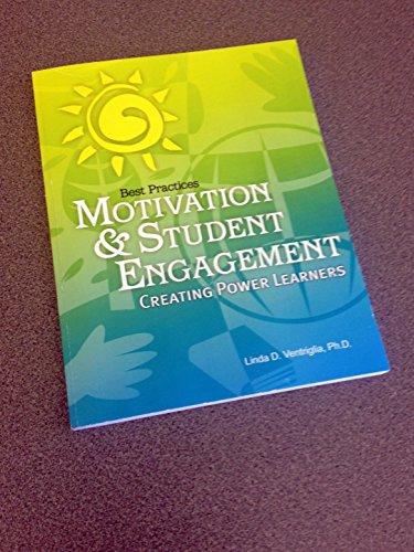Best Practices Motivation & Student Engagement: Linda D. Ventriglia,