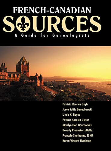9781931279017: French Canadian Sources: A Guide for Genealogists