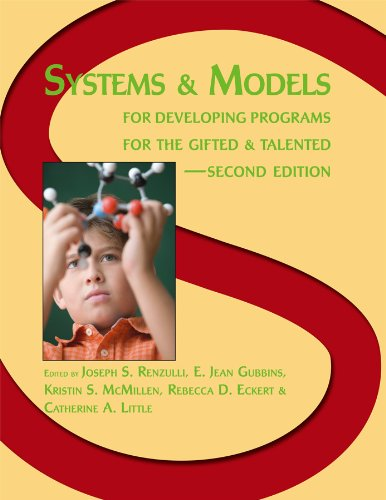 Systems and Models for Developing Programs for the Gifted and Talented (9781931280112) by Joseph Renzulli; Sally Reis; Susan Baum; George Betts; Susan Assouline; James Borland; Carolyn Callahan; Barbara Clark; Francoys Gagne; Shelagh...