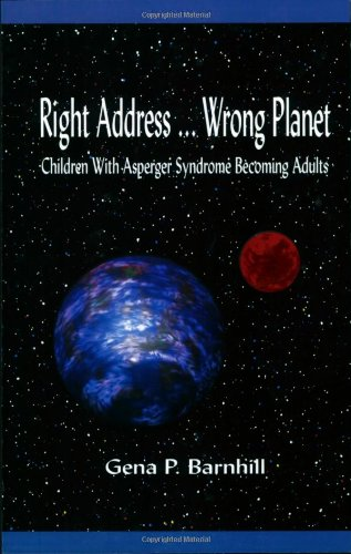 9781931282024: Right Address ... Wrong Planet: Children with Asperger Syndrome Becoming Adults