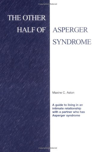 9781931282048: The Other Half of Asperger Syndrome: A guide to an Intimate Relationship with a Partner who has Asperger Syndrome