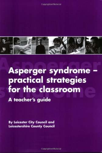 9781931282086: Asperger Syndrome-Practical Strategies for the Classroom: A Teacher's Guide
