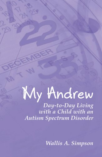 My Andrew: Day-to-Day Living with a Child with an Autism Spectrum Disorder