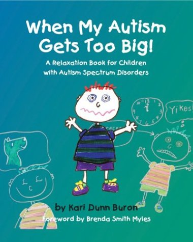 9781931282512: When My Autism Gets Too Big! A Relaxation Book for Children with Autism Spectrum Disorders