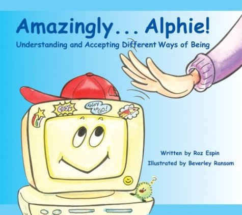 9781931282536: Amazingly... Alphie! Understanding and Accepting Different Ways of Being