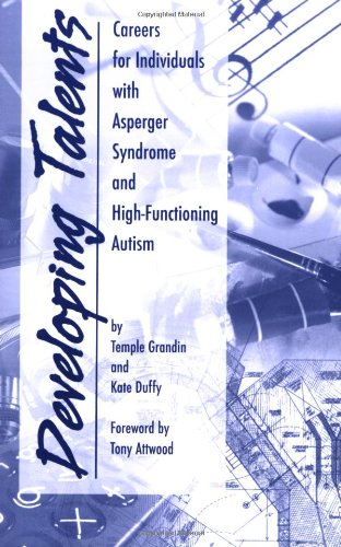 9781931282567: Developing Talents: Careers for Individuals with Asperger Syndrome and High-Functioning Autism