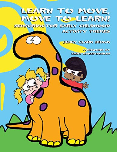 9781931282635: Learn to Move, Move to Learn: Sensorimotor Early Childhood Activity Themes