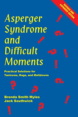 9781931282703: Asperger Syndrome And Difficult Moments: Practical Solutions For Tantrums, Rage And Meltdowns