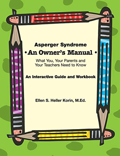 9781931282918: Asperger Syndrome: An Owner's Manual--What You, Your Parents and Your Teachers Need to Know: An Interactive Guide and Workbook