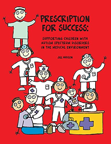 9781931282956: Prescription for Success: Supporting Children with Autism Spectrum Disorders in the Medical Environment