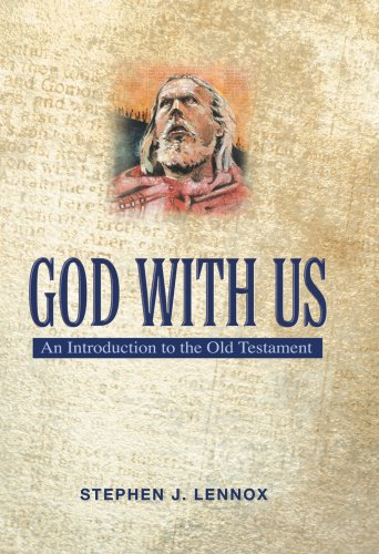 God With Us: An Introduction to the Old Testament: Stephen J. Lennox; Editor-Visit our website for ...