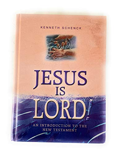 Jesus Is Lord: Kenneth Schneck