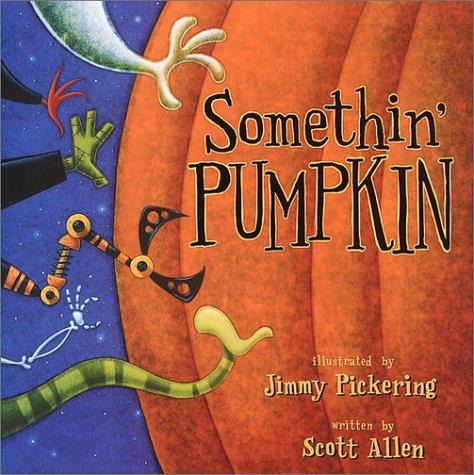 Somethin' Pumpkin (1931290008) by Scott Allen; Jimmy Pickering