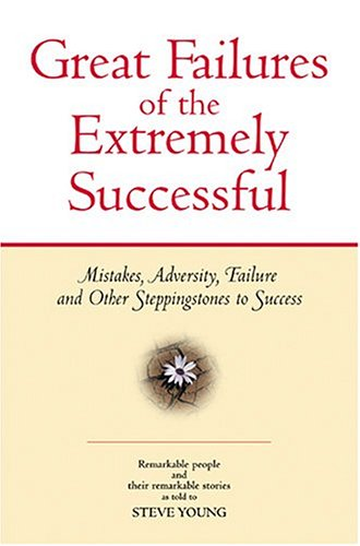 9781931290197: Great Failures of the Extremely Successful