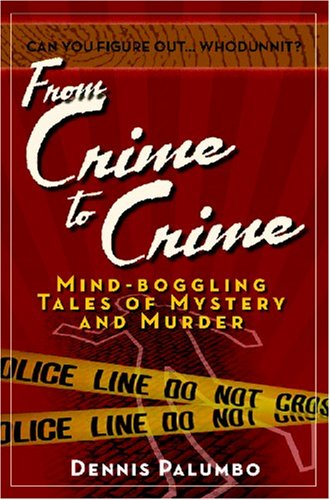 9781931290609: From Crime to Crime: Mind-Boggling Tales of Mystery and Murder