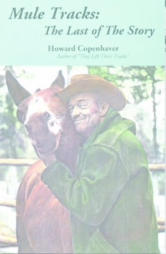Mule Tracks: The Last of the Story: Copenhaver, Howard