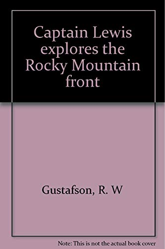 Captain Lewis Explores the Rocky Mountain Front