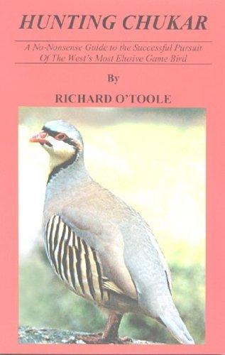 Hunting Chukar: A No-nonsense Guide To The: O'toole, Richard.