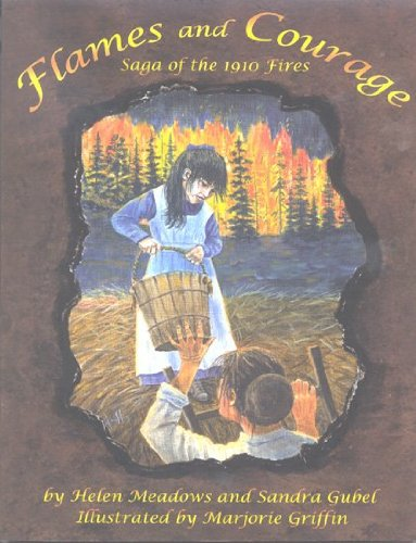 9781931291583: Flames and Courage; Saga of the 1910 Fires