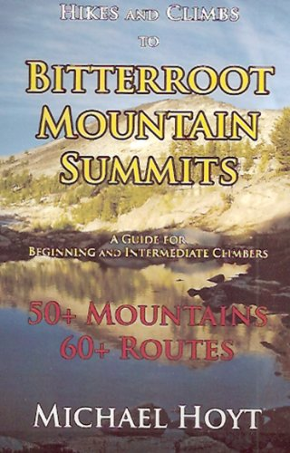Bitterroot Mountain Summits: Michael Hoyt