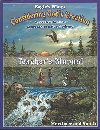 9781931292146: Eagle's Wings Considering God's Creation with Cd Rom Teacher's Manual (A Creative Biblical Approach to Natural Science)