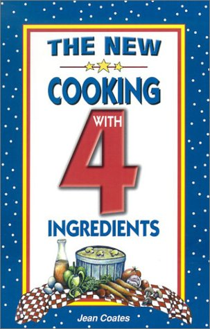 9781931294096: The New Cooking With 4 Ingredients
