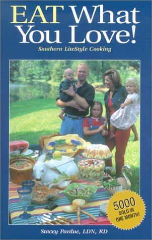 9781931294218: Eat What You Love!: Southern Litestyle Cooking