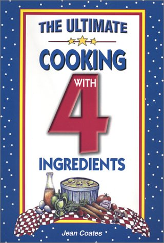 9781931294362: The Ultimate Cooking With 4 Ingredients