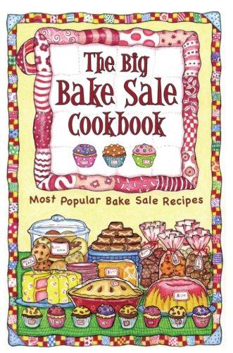 9781931294492: The Big Bake Sale Cookbook: Most Popular Bake Sale Recipes