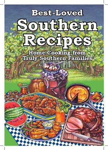 9781931294515: Best-Loved Southern Recipes: Home Cooking from Truly Southern Families