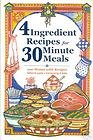 9781931294768: 4 Ingredient Recipes for 30 Minute Meals: 100 Menus with Recipes, Short Cuts, Grocery Lists