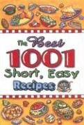 The Best 1001 Short, Easy Recipes: Cookbook Resources LLC