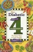 9781931294850: Easy Diabetic Cooking with 4 Ingredients: The Smart Way to Cook Healthy