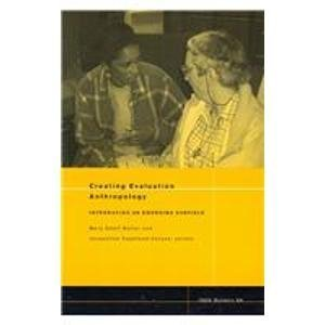 9781931303231: NAPA Bulletin, Creating Evaluation Anthropology: Introducing an Emerging Subfield