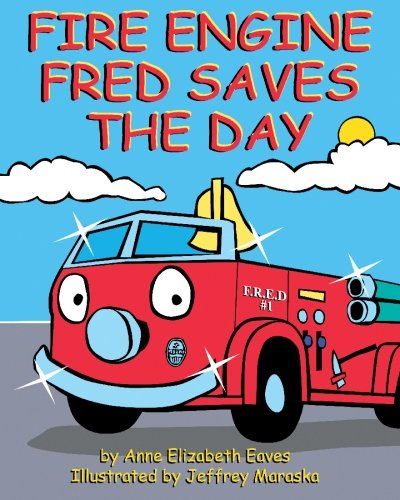 9781931308311: Fire Engine Fred Saves the Day