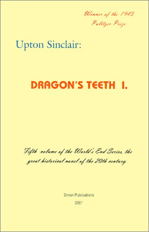 Dragon's Teeth I (World's End): Upton Sinclair