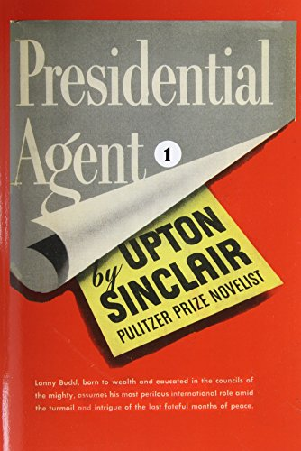Presidential Agent I. (World's End): Sinclair, Upton