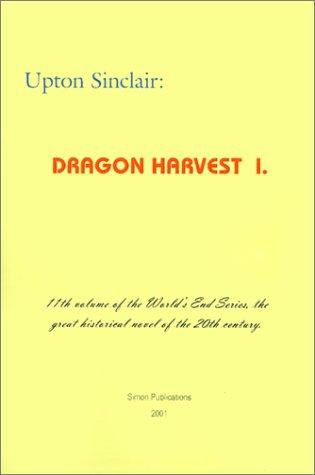Dragon Harvest I (World's End): Upton Sinclair