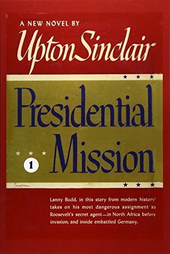 Presidential Mission I (World's End): Upton Sinclair