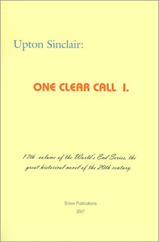 One Clear Call I. (World's End): Upton Sinclair