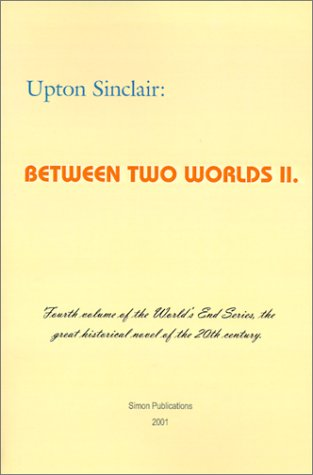 Between Two Worlds II: Upton Sinclair