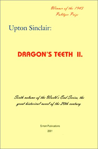 Dragon's Teeth II (World's End): Sinclair, Upton