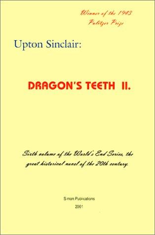 Dragons Teeth II: Upton Sinclair