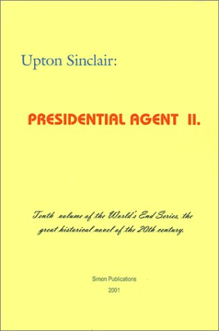 Presidential Agent II (World's End): Sinclair, Upton
